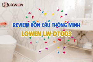 Review bồn cầu thông minh LOWEN LW-DT003